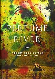 Perfume River: A Novel por Robert Olen…