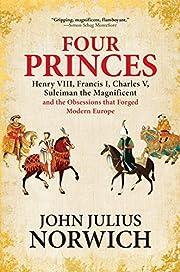 Four Princes: Henry VIII, Francis I, Charles…