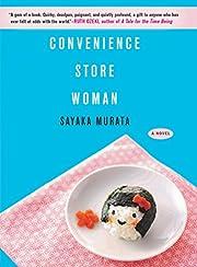 Convenience Store Woman: A Novel por Sayaka…