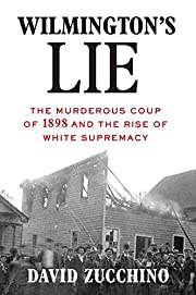 Wilmington's lie : the murderous coup…