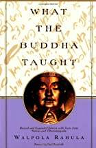 What the Buddha Taught: Revised and Expanded…
