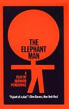 The Elephant Man by Bernard Pomerance