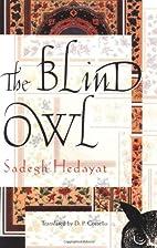 The Blind Owl by Ṣādiq Hidāyat