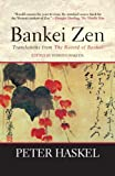 Bankei Zen : translations from the Record of Bankei / by Peter Haskel ; Yoshito Hakeda, editor ; foreword by Mary Farkas
