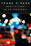 Meditations in an Emergency (Book) written by Frank O'Hara
