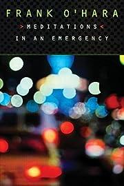Meditations in an Emergency de Frank O'Hara