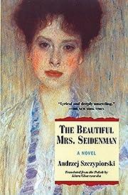 The Beautiful Mrs. Seidenman – tekijä:…