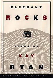 Elephant Rocks: Poems de Kay Ryan