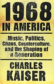 1968 in America: Music, Politics, Chaos,…