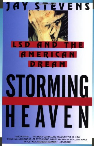 Storming Heaven: LSD and the American Dream, by Stevens, J.