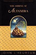 The Shrine at Altamira by John…