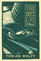 This Boy's Life: A Memoir by Tobias Wolff