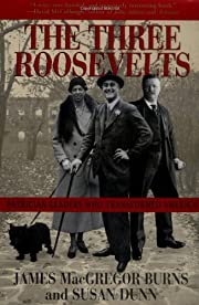 The Three Roosevelts: Patrician Leaders Who…