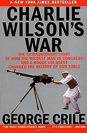 Charlie Wilson's War: The Extraordinary…
