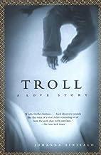 Troll: A Love Story by Johanna Sinisalo