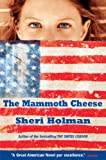 The Mammoth Cheese (Book) written by Sheri Holman