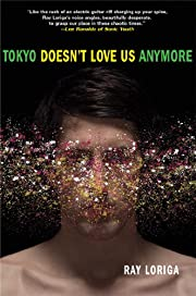 Tokyo Doesn't Love Us Anymore af Ray Loriga