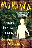 Mukiwa: A White Boy in Africa @amazon.com