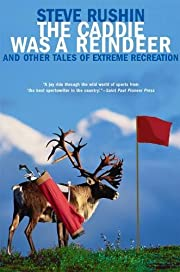 The Caddie Was a Reindeer: And Other Tales…