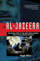 Al-Jazeera: The Inside Story of the Arab…