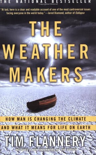 Image for The Weather Makers: How Man Is Changing the Climate and What It Means for Life on Earth