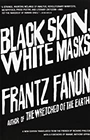 Black Skin, White Masks af Frantz Fanon