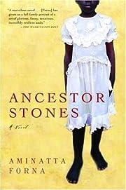 Ancestor Stones – tekijä: Aminatta Forna