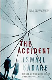 The Accident: A Novel por Ismail Kadare