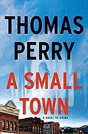A Small Town de Thomas Perry