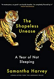 The Shapeless Unease: A Year of Not Sleeping…