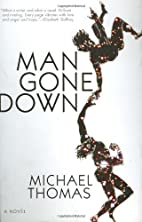 Man Gone Down: A Novel by Michael Thomas