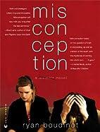 Misconception: A Novel by Ryan Boudinot
