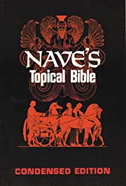 Nave's Topical Bible: Condensed Edition…