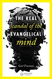 The Real Scandal of the Evangelical Mind de…