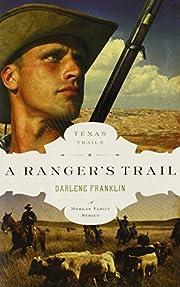 A Ranger's Trail (The Texas Trail Series) av…