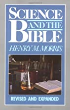 Science and The Bible by Henry Morris