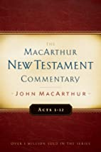The MacArthur New Testament Commentary: Acts…