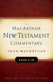 Luke 6-10 MacArthur New Testament Commentary…