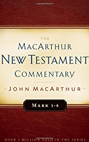 Mark 1-8 MacArthur New Testament Commentary…