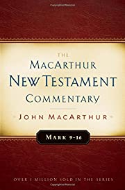 Mark 9-16 MacArthur New Testament Commentary…