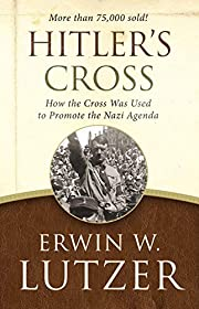 Hitler's Cross: How the Cross Was Used…