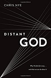 Distant God: Why He Feels Far Away...And…