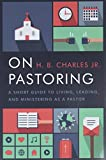 On Pastoring: A Short Guide to Living, Leading, and Ministering as a Pastor book cover