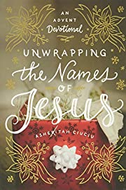 Unwrapping the Names of Jesus: An Advent…