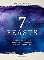 7 Feasts: Finding Christ in the Sacred…
