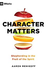 Character Matters: Shepherding in the Fruit…