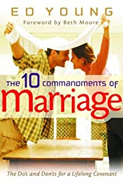 The 10 Commandments of Marriage: The Do's…