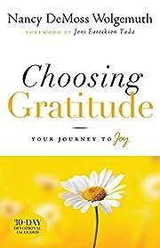 Choosing Gratitude: Your Journey to Joy de…