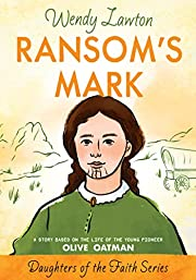 Ransom's Mark: A Story Based on the Life of…