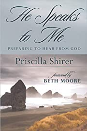 He Speaks to Me: Preparing to Hear From God…